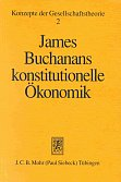 James Buchanans konstitutionelle Ökonomik, Tübingen, 1996